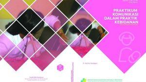 Buku Praktikum Komunikasi Dalam Praktik Kebidanan