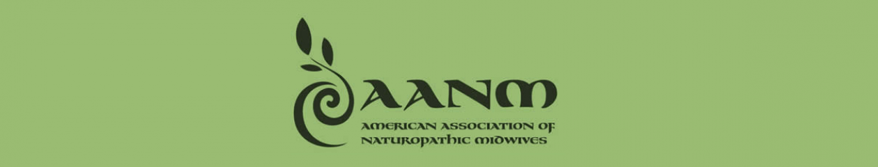 The American Association of Naturopathic Midwife (AANM)